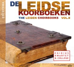 The Leiden Choirbooks - Vol. II