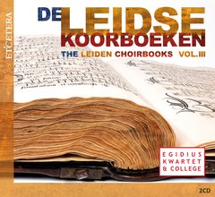 The Leiden Choirbooks - Vol. III