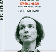 Complete Piano Works - Takemitsu