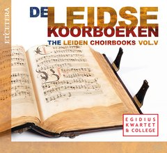 The Leiden Choirbooks - Vol. V