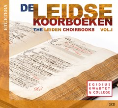 The Leiden Choirbooks - Vol. I